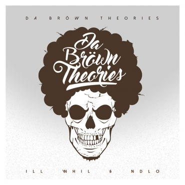 Ill Whil y Ekuomo NDLO - Da brown theories (Ya Disponible)